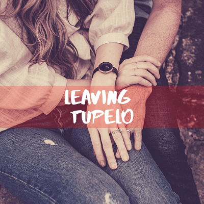 Leaving Tupelo